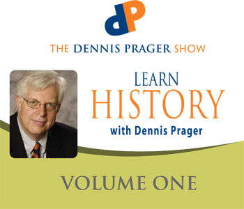 Learn History With Dennis Prager